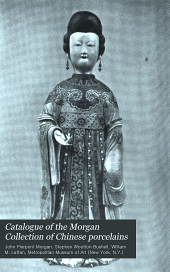 Catalogue of the Morgan Collection of Chinese Porcelains: Issue 1