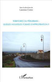 Territoires du périurbain :: quelles nouvelles formes d'appropriation ?