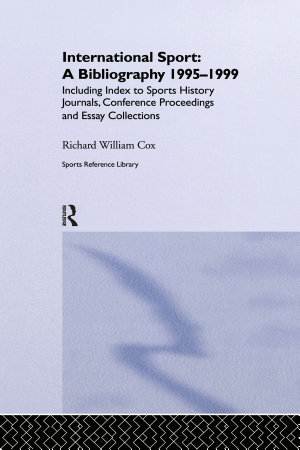 International Sport  A Bibliography  1995 1999