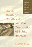 On the Death of Childhood and the Destruction of Public Schools