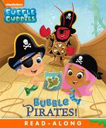 Bubble Pirates Nickelodeon Read-Along (Bubble Guppies)