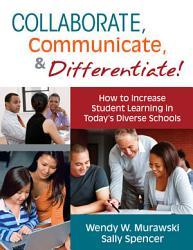 Collaborate, Communicate, and Differentiate!