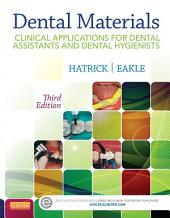 Dental Materials - E-Book: Clinical Applications for Dental Assistants and Dental Hygienists, Edition 3