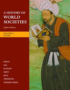 A History of World Societies, Volume I: To 1715
