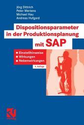 Dispositionsparameter in der Produktionsplanung mit SAP: Einstellhinweise, Wirkungen, Nebenwirkungen, Ausgabe 4