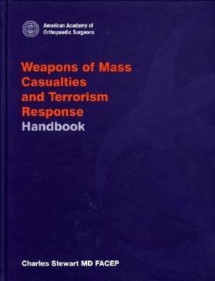 Weapons of Mass Casualties and Terrorism Response Handbook