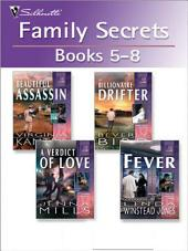 Family Secrets Books 5-8: Her Beautiful Assassin\A Verdict Of Love\The Billionaire Drifter\Fever