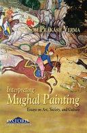 Interpreting Mughal Painting