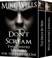 Don't Scream! Two Twisted Best Selling Thrillers for the Price of One, Plus Free Bonus Book