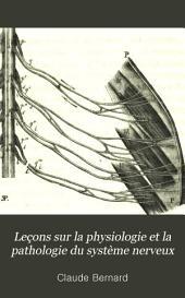 Lec̦ons Sur la Physiologie Et la Pathologie Du Système Nerveux: Volume1
