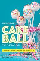 The Ultimate Cake Ball Cookbook PDF