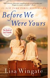 Before We Were Yours – A Novel