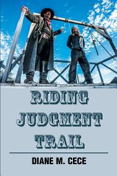 Riding Judgment Trail: Book 6 in the Southwest Trails Series.