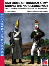 Uniforms of Russian army during the Napoleonic war Vol. 8 - The grenadiers