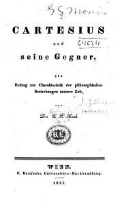 Cartesius und seine gegner: ein beitrag zur charaktoristik der philosophischen bestrebungen unserer zeit