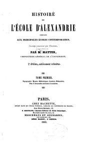 Histoire de l'école d'Alexandrie comparée aux principales écoles contemporaines ...