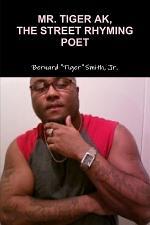 Mr. Tiger Ak, the Street Rhyming Poet