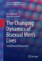 The Changing Dynamics of Bisexual Men s Lives PDF