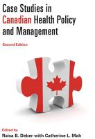 Case Studies in Canadian Health Policy and Management  Second Edition PDF