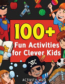 100+ Fun Activities for Clever Kids