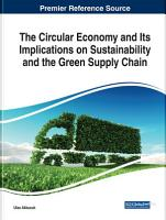 The Circular Economy and Its Implications on Sustainability and the Green Supply Chain PDF