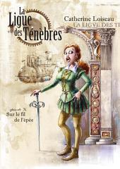 Sur le fil de l'épée: La Ligue des ténèbres - 10