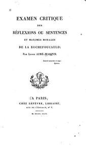 Examen Critique Des Réflexions: Ou Sentences Et Maximes Morales de La Rochefoucauld