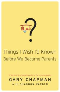 Things I Wish I d Known Before We Became Parents Book