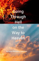 Going Through Hell on the Way to Heaven