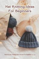 Hat Knitting Ideas For Beginners