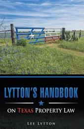 Lytton's Handbook on Texas Property Law