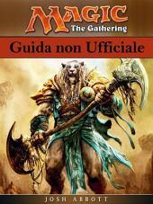 Magich The Gathering - Guida Non Ufficiale