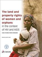 The Land and Property Rights of Women and Orphans in the Context of HIV and AIDS PDF