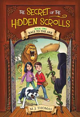 The Secret of the Hidden Scrolls  Race to the Ark