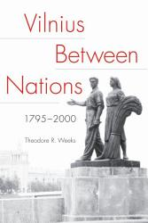 Vilnius between Nations  1795   2000 PDF