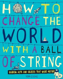 How to Change the World with a Ball of String PDF