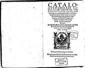 Catalogvs Familiae Totivs Avlae Caesareae: Per Expeditionem Adversvs inobedientes, vsq[ue] Augustam Rhetica[m]: Omniumq[ue] Principum, Comitu[m], Baronu[m], Statuum, Ordinumq[ue] Imperij, & extra Imperium, cu[m] suis Consiliarijs & nobilibus ibidem in Comitijs Anno 1547 & 1548 praesentium