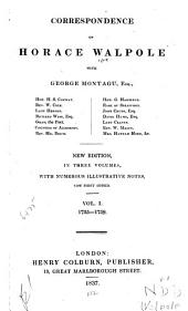 The Correspondence of Horace Walpole, with George Montagu, Esq., [and Others].: 1735-1759