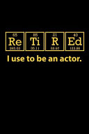 Retired I Use to be an Actor
