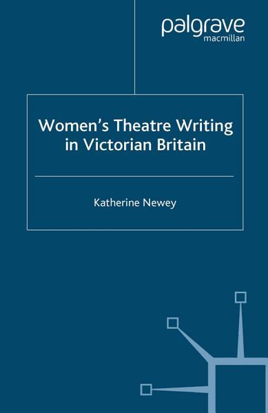 Download Women s Theatre Writing in Victorian Britain Book