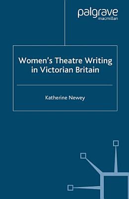Women s Theatre Writing in Victorian Britain PDF