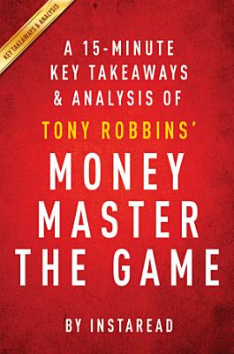 Money Master the Game  by Tony Robbins   A 15 minute Key Takeaways   Analysis PDF