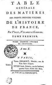 Table Générale Des Matières Des Trente Premiers Volumes De L'Histoire De France: Volume31
