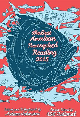 The Best American Nonrequired Reading 2015 PDF