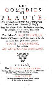 Les Comédies: Qui contient Les Captifs et Le Curculion, Volume3