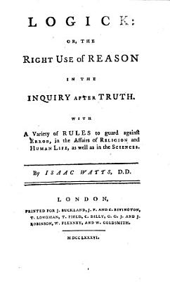 Logick  or  the Right use of reason in the inquiry after truth  etc PDF