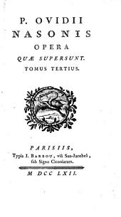 P. Ovidii Nasonis Opera quæ supersunt: Volume 3