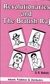 Revolutionaries And The British Raj