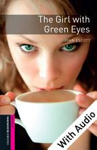 The Girl with Green Eyes   With Audio Starter Level Oxford Bookworms Library PDF