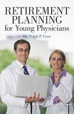 Retirement Planning for Young Physicians